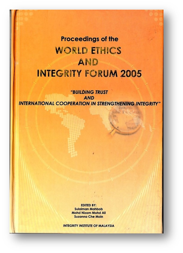 "Proceedings of the World Ethics and Integrity Forum 2005 "" Building Trust and International cooperation in strengthening Integrity"" Image"