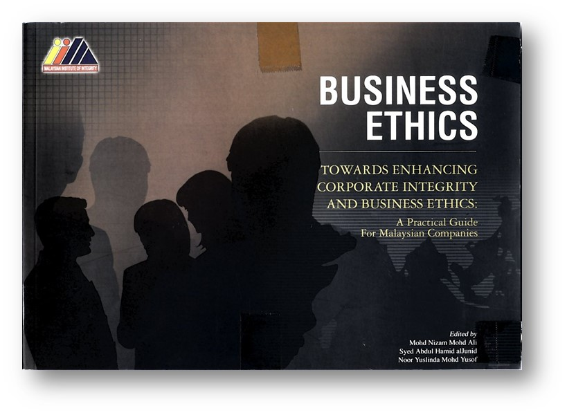 Business Ethics Towards Enhancing Corporate Integrity and Business Ethics : A Practical Guide For Malaysian Companies Image
